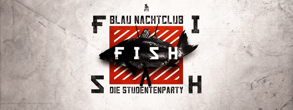 FISH - DIE STUDENTENPARTY